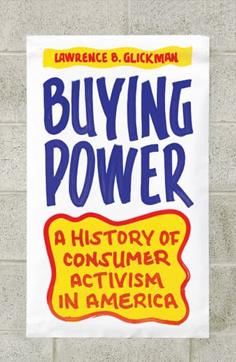 Book Cover: Buying Power: A History of Consumer Activism in America by Lawrence B. Glickman