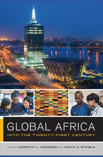 Book Cover: Global Africa: Into the Twenty-First Century edited by Dorothy Hodgson and Judith Byfield