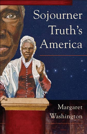 Book Cover: Sojourner Truth's America by Margaret Washington