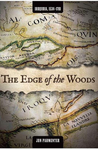 Book Cover: The Edge of the Woods: Iroquoia, 1534-1701 by Jon Parmenter