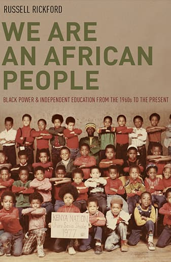 Book Cover: We Are an African People: Independent Education, Black Power, and the Radical Imagination by Russell Rickford