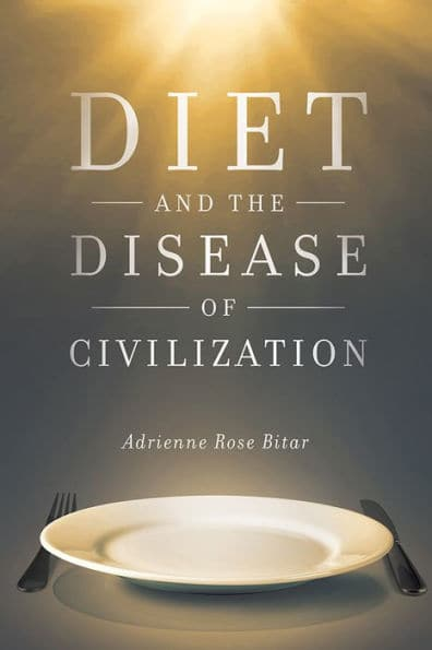 Book Cover: Diet and the Disease of Civilization by Adrienne Rose Bitar