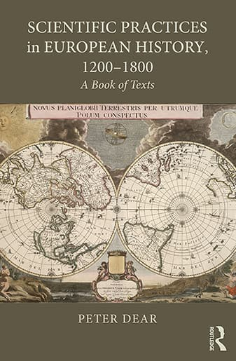 Book Cover: Scientific Practices in European History, 1200-1800: A Book of Texts by Peter Dear